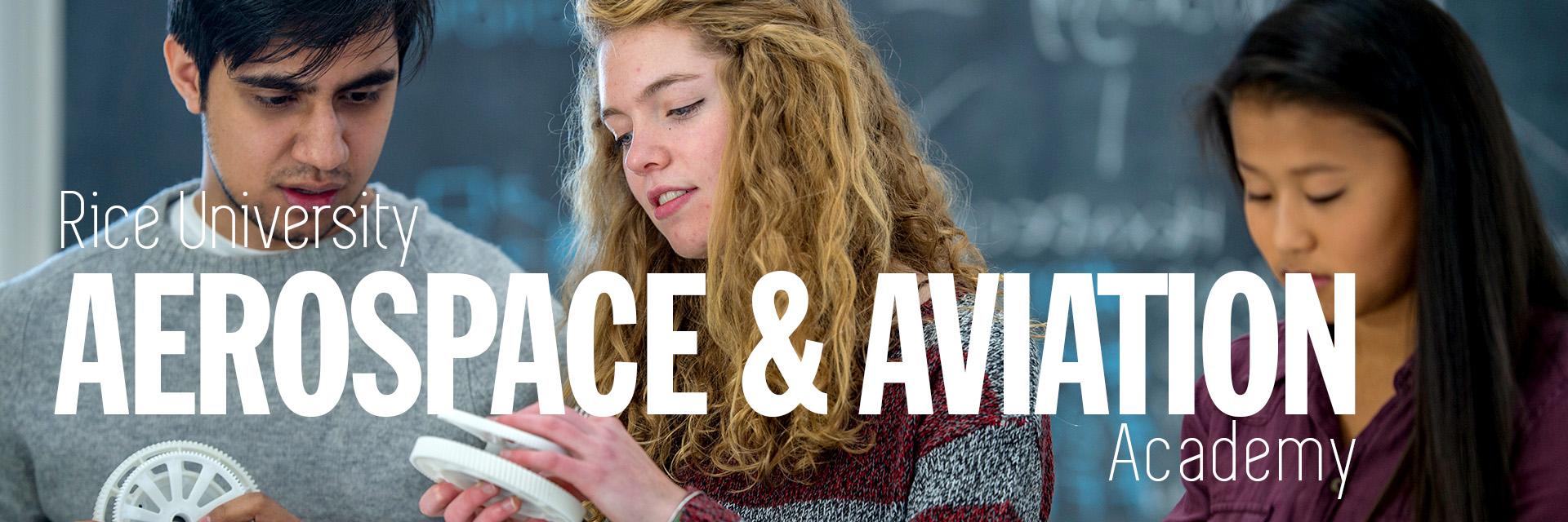 Rice University Aerospace & Aviation Academy | High School Summer