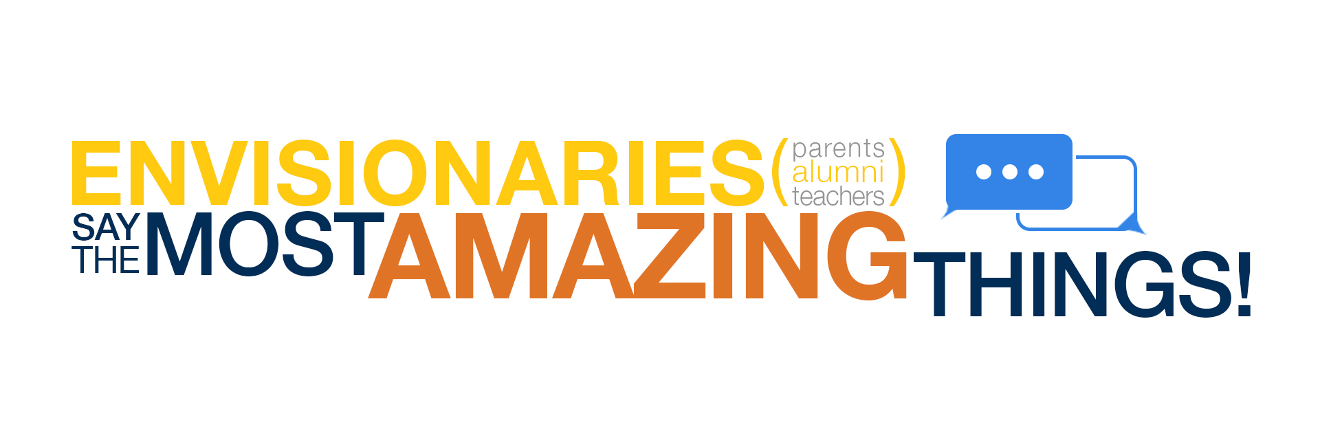 Envision Alumni, Teachers & Parents say the Most AMAZING things!
