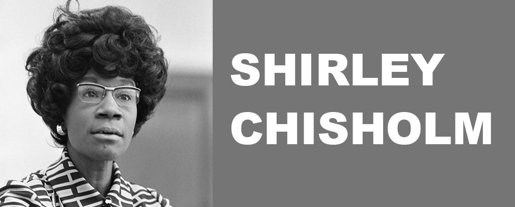 Black History Month 2019 Shirley Chisholm